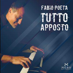 """""""TUTTO APPOSTO"""", il nuovo singolo di Fabio Poeta"""