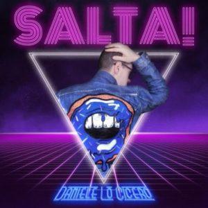 """Dal 21 Settembre in radio il primo singolo di Daniele Lo Cicero """"Salta!"""""""