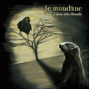 """""""I Giorni Della Marmotta"""" l'album d'esordio de Le Mondane"""