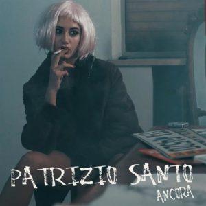 """PATRIZIO SANTO TORNA CON IL SINGOLO """"ANCORA"""""""