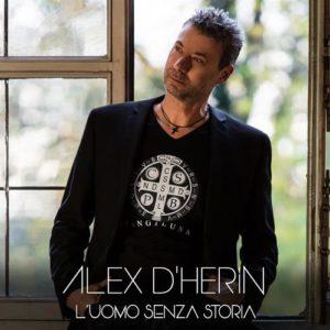 """Nuovo singolo del cantautoreAlexD'HERIN, interprete ed autore del brano """"L'UOMO SENZA STORIA"""""""