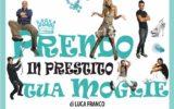 PRENDO IN PRESTITO TUA MOGLIE Teatro Spazio Fabbrica, appuntamento con la commedia, 17 febbraio