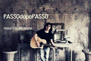 """""""Passo dopo passo"""", il terzo singolo estratto dall'album """"Il tempo perduto"""" del cantautore Maurizio Pirovano"""