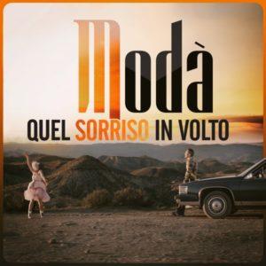 """MODA' """"QUEL SORRISO IN VOLTO"""" che anticipa il NUOVO ALBUM DI INEDITI"""