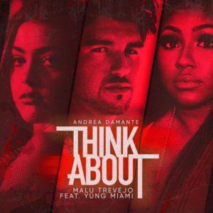 """ANDREA DAMANTE, MALU TREVEJO FT. YUNG MIAMI il singolo """"THINK ABOUT"""""""