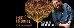 """Roberto Mercadini """"Felicità for dummies"""" alla Sala dei Notari Il 6 dicembre"""