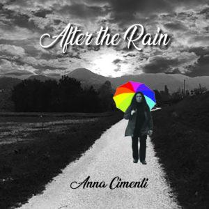 """Anna Cimenti il nuovo """"AFTER THE RAIN"""""""