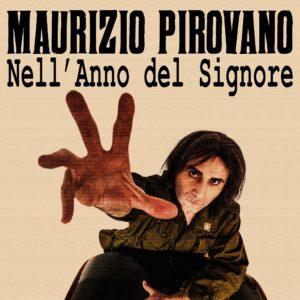 MAURIZIO PIROVANO  NELL'ANNO DEL SIGNORE