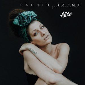 """il nuovo singolo """"FACCIO DA ME"""" di ALICE"""
