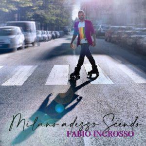 """Fabio Ingrosso in radio con il singolo """"MILANO ADESSO SCENDO"""""""