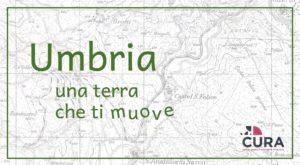 """""""Umbria, una terra che ti muove""""è il progetto diC.U.R.A"""