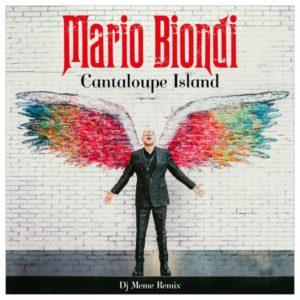 "MARIO BIONDI IL NUOVO SINGOLO ""CANTALOUPE ISLAND (DJ MEME REMIX)"""
