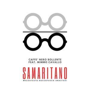 """""""Caffè nero Bollente"""" Samaritano feat. Mimmo Cavallo"""
