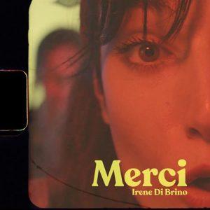 """Irene Di Brino il singolo """"Merci""""."""