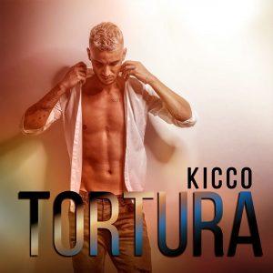 Kicco Il nuovo singolo Tortura